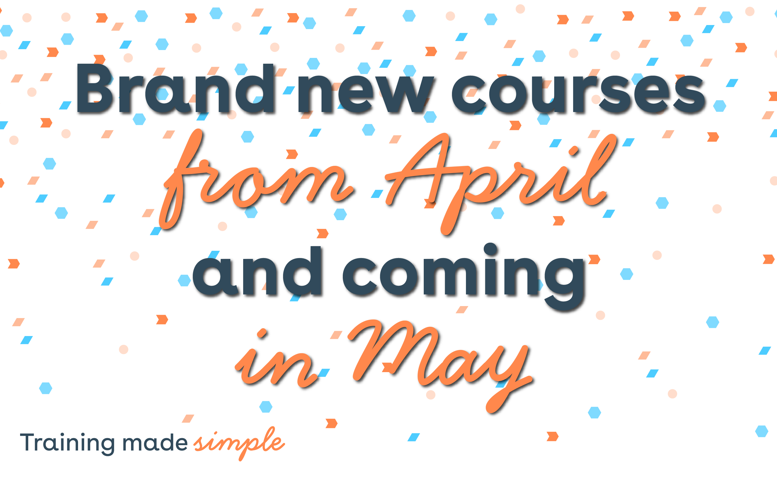 April & May course announcements