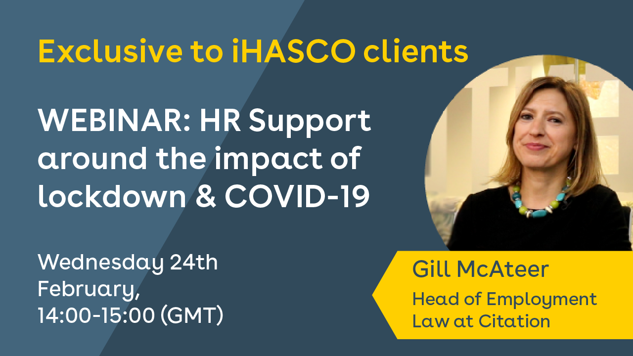 Exclusive to iHASCO clients: Webinar - HR support around the impact of lockdown & COVID-19