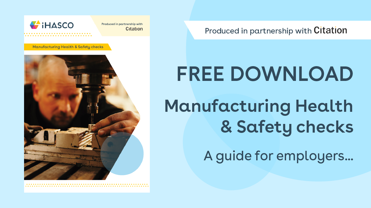 Free download: A guide to manufacturing Health & Safety checks