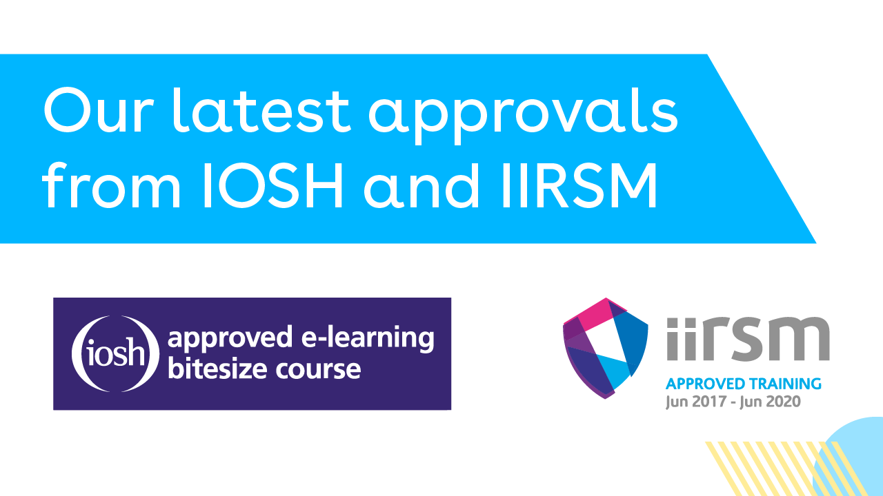 Over 50 new course approvals from IOSH & IIRSM