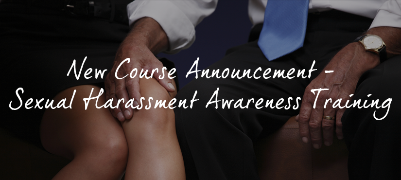 Sexual Harassment Awareness Training - Coming Soon!