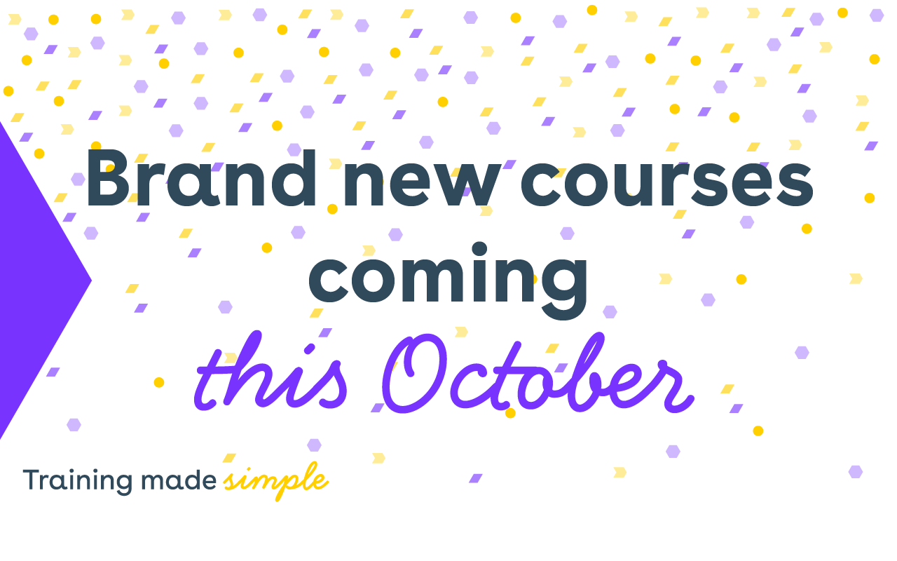 Brand new courses coming this October!